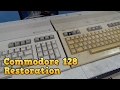 Commodore 128 Complete Restoration and B