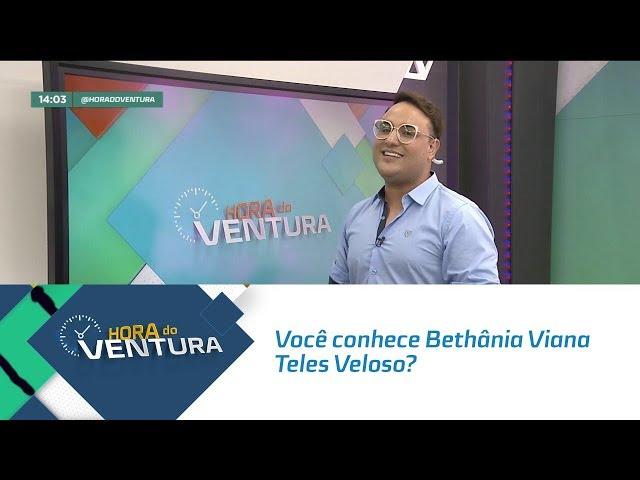 TBT do Ventura: Você conhece Bethânia Viana Teles Veloso? - Bloco 01