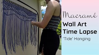 "Macrame Wall Hanging ""Tide"" Time Lapse by Knot Calm"