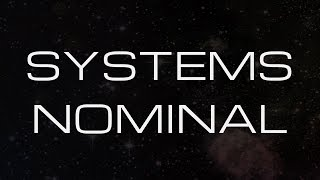 Systems Nominal - First Look