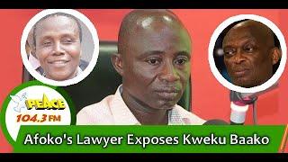 Afoko's Lawyer Exposes Kweku Baako