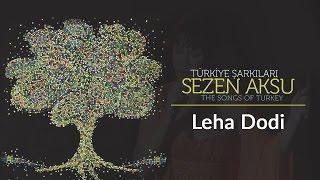 Sezen Aksu - Leha Dodi (Gel Sevgilim) | Türkiye Şarkıları  - The Songs of Turkey