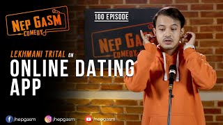 Online Dating App | Nepali Stand-Up Comedy | Lekhmani Trital | Nep-Gasm Comedy