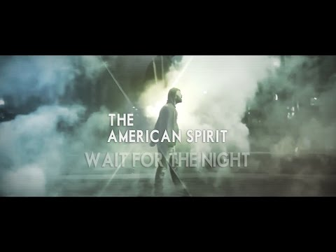 The American Spirit - Wait For The Night (lyric video)