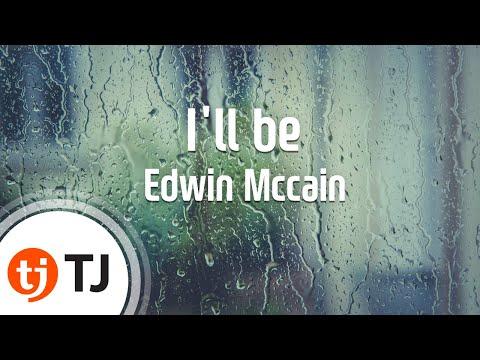 [TJ노래방] I'll be - Edwin Mccain / TJ...