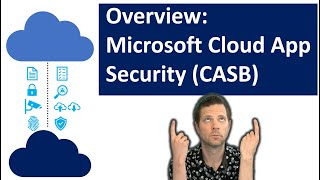 Overview: Microsoft Cloud App Security (CASB)