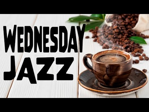 Wednesday JAZZ Music - Smooth Piano Playlist For Work and Study