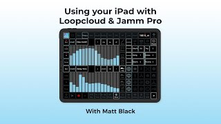 Using your iPad with Loopcloud Jamm Pro - With Coldcut's Matt Black