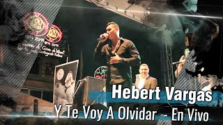 Y Te Voy A Olvidar - Hebert Vargas [En Vivo]