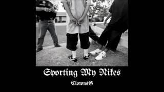 "ClownsG ""Sporting My nikes"""