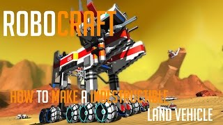 Robocraft : How to Make an Indestructible Land Vehicle
