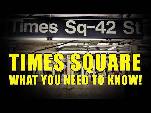 Times Square, WHAT YOU NEED TO KNOW!