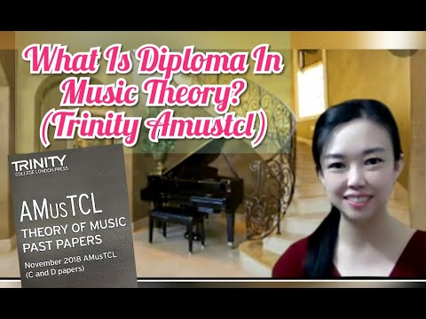 What is (Amustcl) Diploma In Music Theory?   Trinity Diploma In Music Theory.