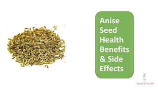 Anise Seed Health Benefits & Side Effects