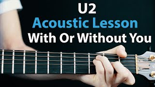 With Or Without You - U2: Acoustic Guitar Lesson/Tutorial 🎸How To Play Chords/Rhythms