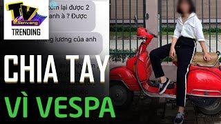 Chia tay bạn trai vì không xin được tiền mua Vespa