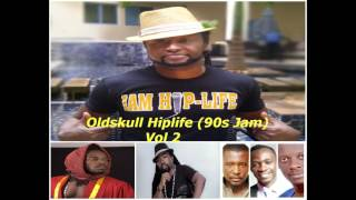 Video Oldskull Hiplife (90s Jam) Vol 2 download MP3, 3GP, MP4, WEBM, AVI, FLV Agustus 2018