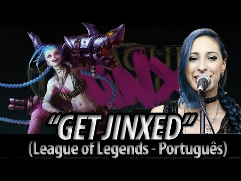 "League of Legends Music: ""Get Jinxed"" (Português)"