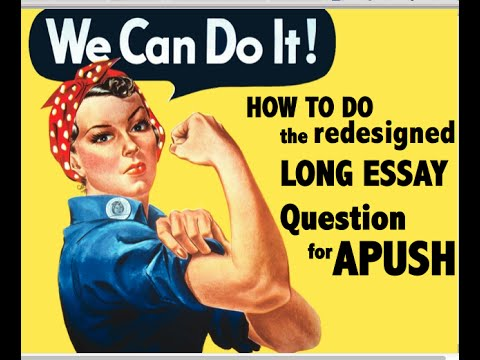 how to do the old long essay for apush see new link below