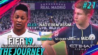 FIFA 19 THE JOURNEY #21 - Alex Hunter FICOU ABALADO!! (Gameplay em Português PT-BR)