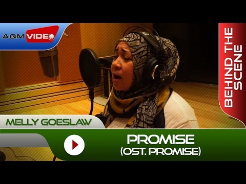 Melly Goeslaw - Promise [OST Promise] | Behind The Scene