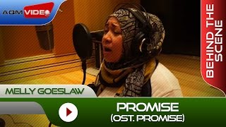 Melly Goeslaw Promise OST Promise Behind The Scene