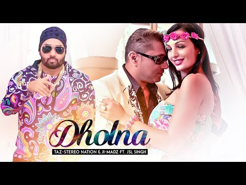 Dholna: Taz Stereo Nation, Jsl Singh (Full Song) Ji-Madz | Latest Punjabi Songs 2018