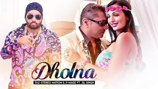 Dholna: Taz Stereo Nation, Jsl Singh (Full Song) Ji-Madz | Latest Punjabi Songs 2018