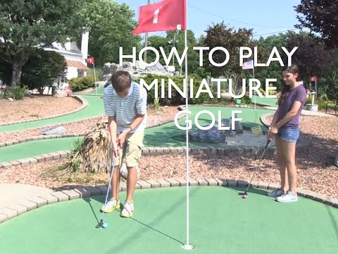 How to Play Mini Golf, Part 1