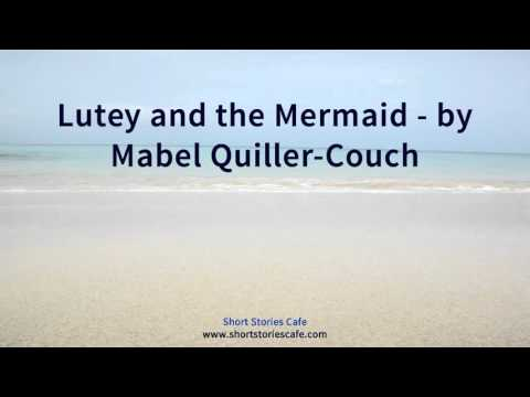 Lutey and the Mermaid   by Mabel Quiller Couch