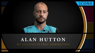 Icons: Alan Hutton – How Stiliyan Petrov helped me during tough times