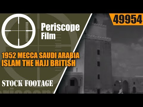 1952 MECCA  SAUDI ARABIA  ISLAM  THE HAJJ  BRITISH TRAVELOGUE FILM 49954