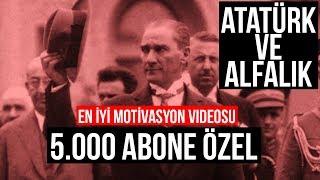 ATATÜRK ve Alfalık | EN ÖZEL MOTİVASYON | Atatürk'ün Sözleri