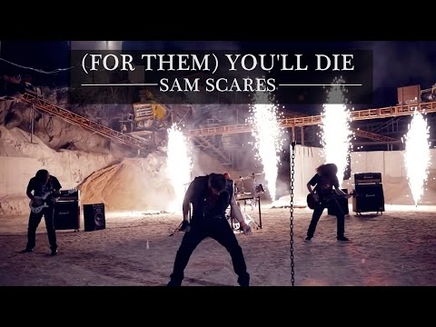 SAM SCARES: (For Them) You'll Die [OFFICIAL MUSIC VIDEO]