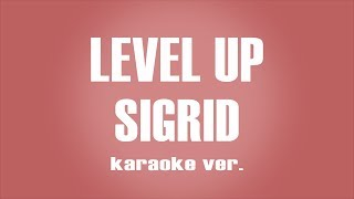 Sigrid - Level Up  Karaoke ver. Video