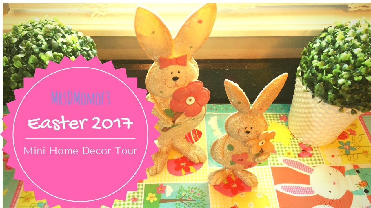 Easter 2017 Mini Home Decor Tour Youtube