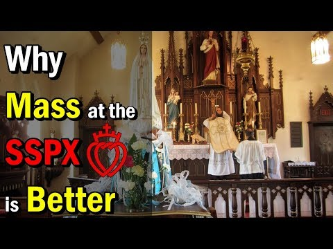 Why Mass At The SSPX Is BETTER Than At The FSSP, ICKSP, Diocesan, Etc.