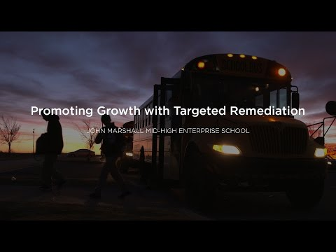Promoting Growth with Targeted Remediation at John Marshall Mid-High Enterprise School