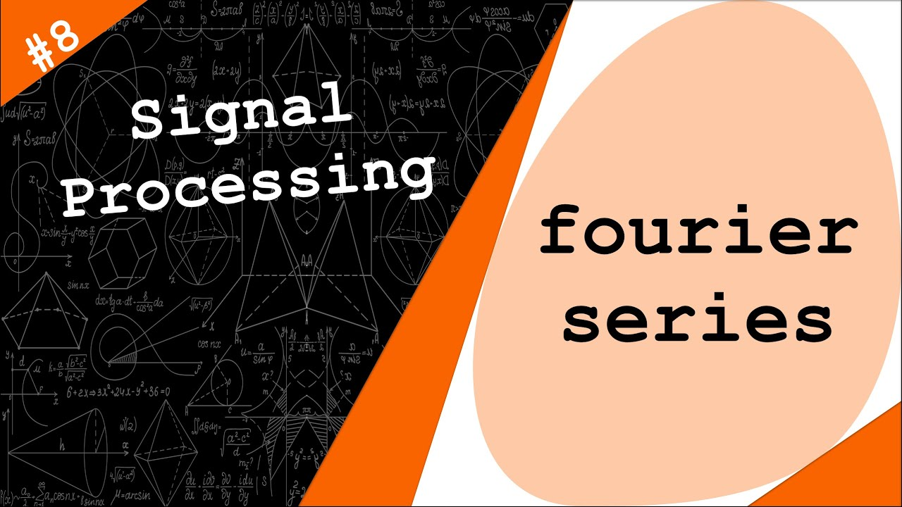Continuous Complex Exponentials & Fourier Series | Signal Processing