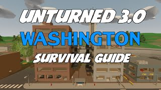 Unturned 3.0 Washington Survival Guide: The Basics Of Survival (Updated 2016)