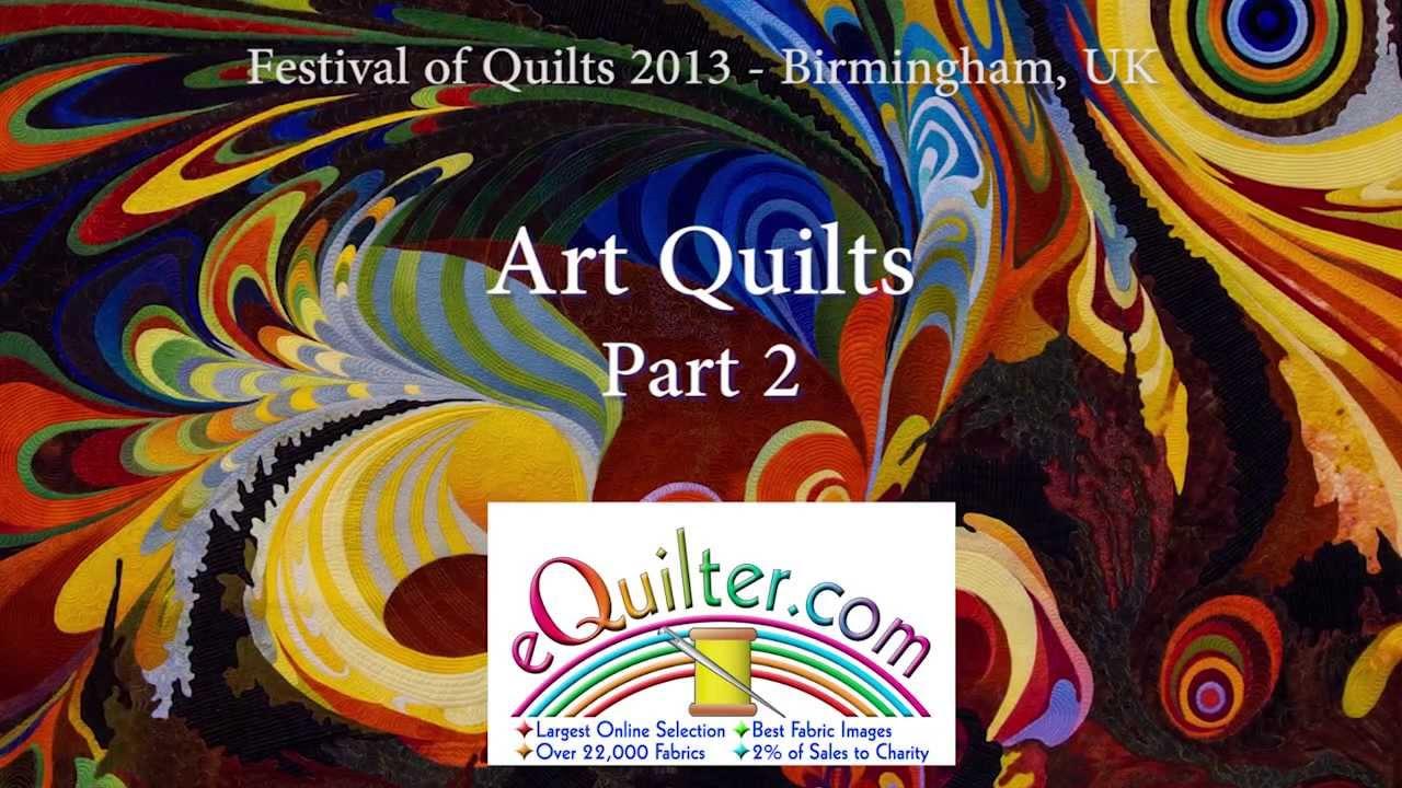 Festival of Quilts 2013 - Birmingham UK - Art Quilts - Part 2 - YouTube