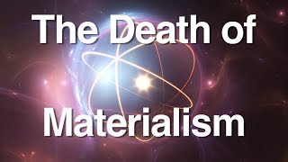 The Death of Materialism