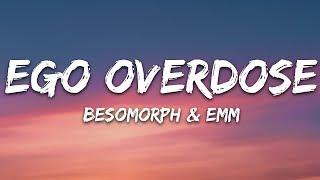 Download lagu Besomorph - Ego Overdose (Lyrics) ft. EMM