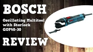 Bosch Oscillating Multitool with Starlock GOP40-30C Review in 4K GOP 40-30
