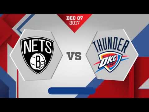 Oklahoma City Thunder vs Brooklyn Nets - December 7, 2017