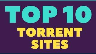 Top Torrenting Sites 2018 | Best 10 Torrent Sites