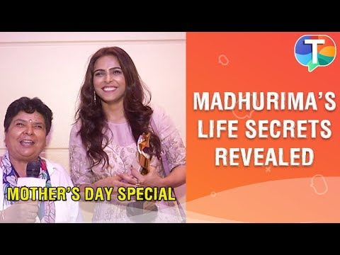madhurima-tuli's-mother-reveals-her-daughter's-life-secrets-|-mother's-day-special
