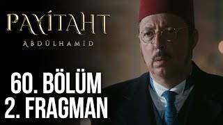 Payitaht Abdülhamid 60. Bölüm 2. Tanıtım (Her Cuma 20:00'de!)