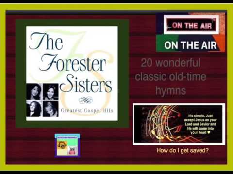 The Forester Sisters - 20 Greatest Classic Gospel Hits