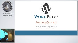Pressing On - Moving to WordPress 4.5 - WordPress Singapore